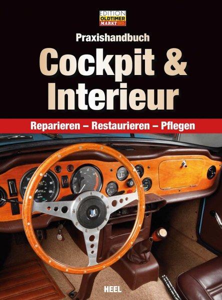 Cockpit & Interieur · Praxishandbuch — Reparieren · Restaurieren · Pflegen
