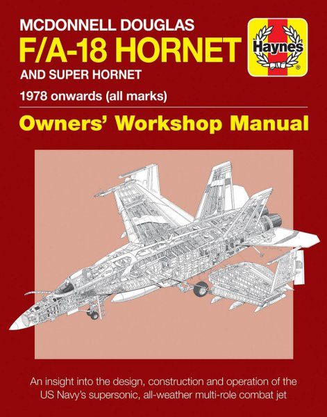 McDonnell Douglas F/A-18 Hornet and Super Hornet · 1978 onw. (all marks) #2# Owners' Workshop Manual