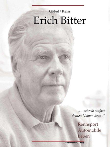 Erich Bitter: Rennsport, Automobile, Leben #2# Eine Biographie zum 80. Geburtstag