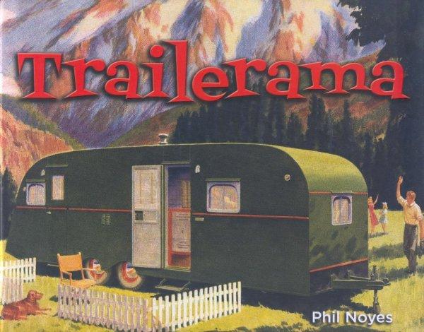 Trailerama #2# A celebration of the travel trailer's unique place in 20th-century America