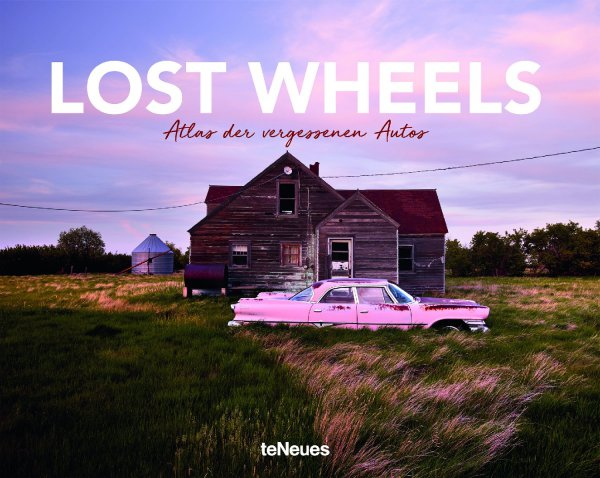 Lost Wheels #2# Atlas der vergessenen Autos
