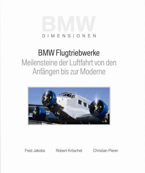 BMW Flugtriebwerke #2# Meilensteine der Luftfahrt von den Anfängen bis zur Moderne