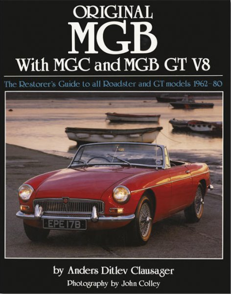 Original MGB with MGC and MG B GT V8 — The Restorer's Guide