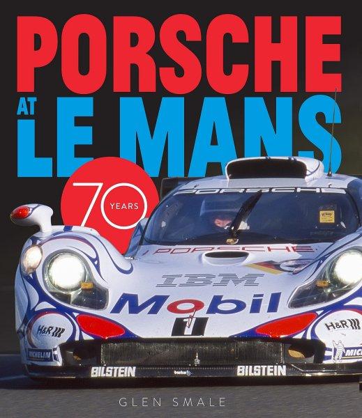 Porsche at Le Mans — 70 Years