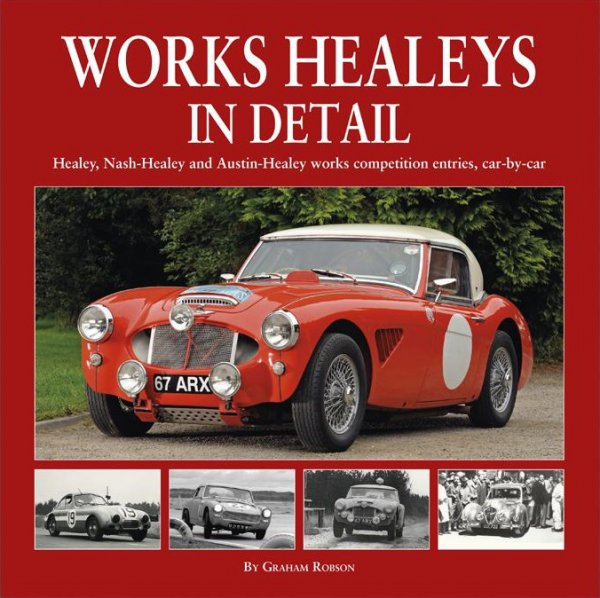Works Healeys In Detail #2# Healey, Nash- and Austin-Healey works competition entries, car-by-car