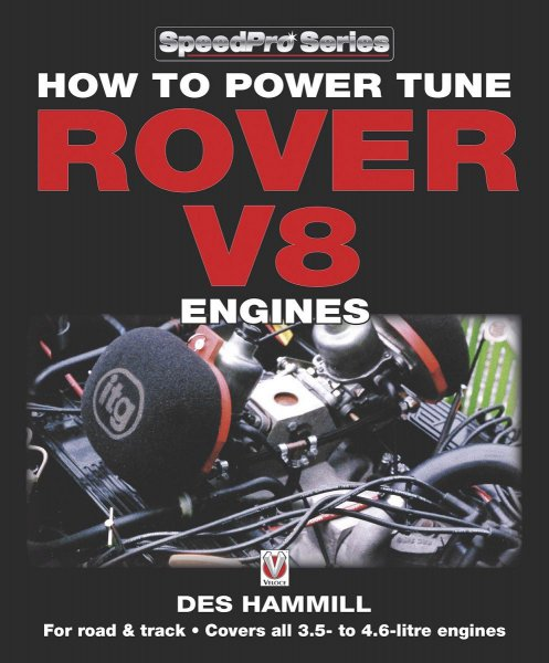 How to Power Tune Rover V8 Engines #2# for Road & Track · 3.5, 3.9, 4.0 & 4,6-litre engines