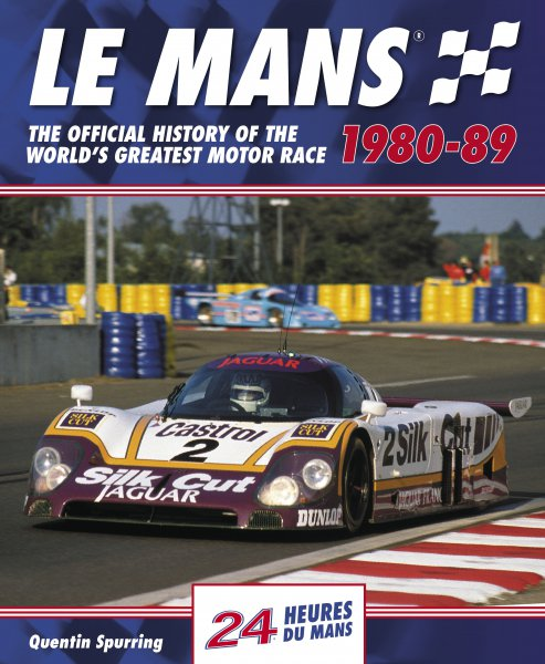 Le Mans 24 Hours · 1980-89 #2# The official history of the world's greatest motor race