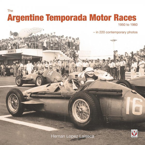 The Argentine Temporada Motor Races 1950 to 1960 — in 220 contemporary photos