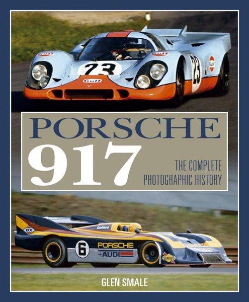 Porsche 917 — The complete photographic history
