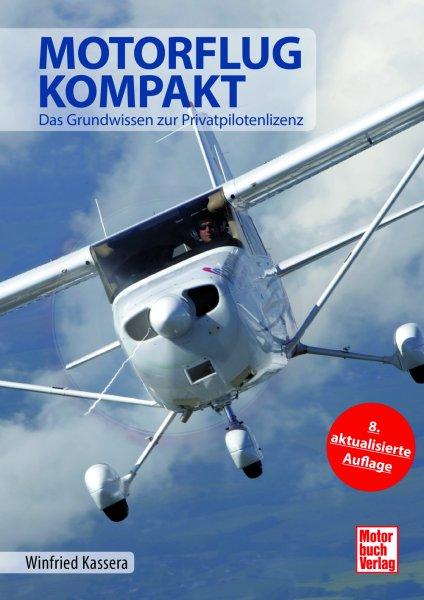 Motorflug kompakt — Das Grundwissen zur Privatpilotenlizenz (8. Auflage 2020)