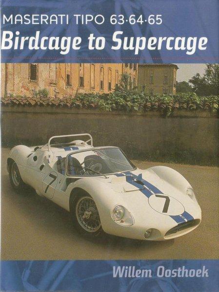 Maserati Tipo 63 · 64 · 65 — Birdcage to Supercage