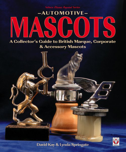 Automotive Mascots #2# A Collector's Guide to British Marque, Corporate & Accessory Mascots