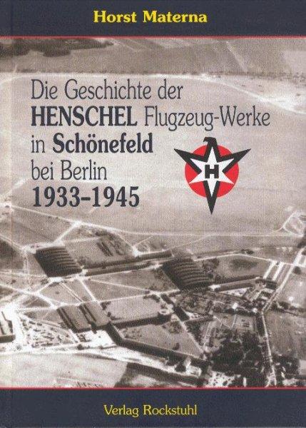 Die Geschichte der Henschel Flugzeug-Werke #2# in Schönefeld bei Berlin 1933-1945