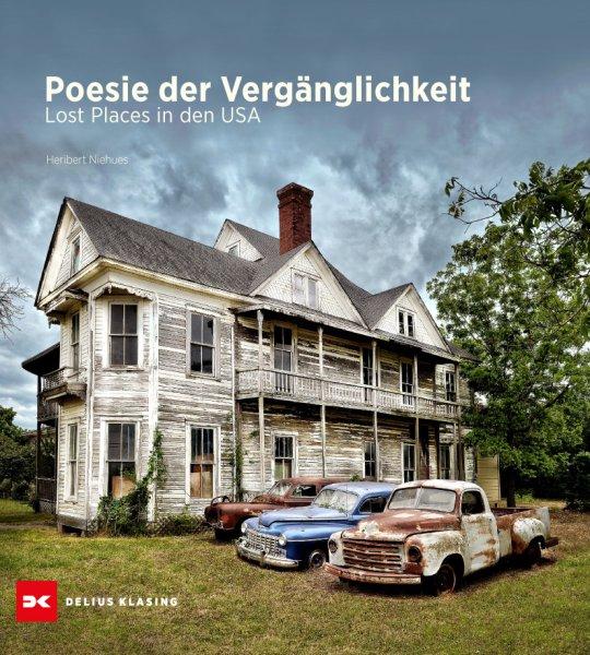 Poesie der Vergänglichkeit #2# Lost Places in den USA