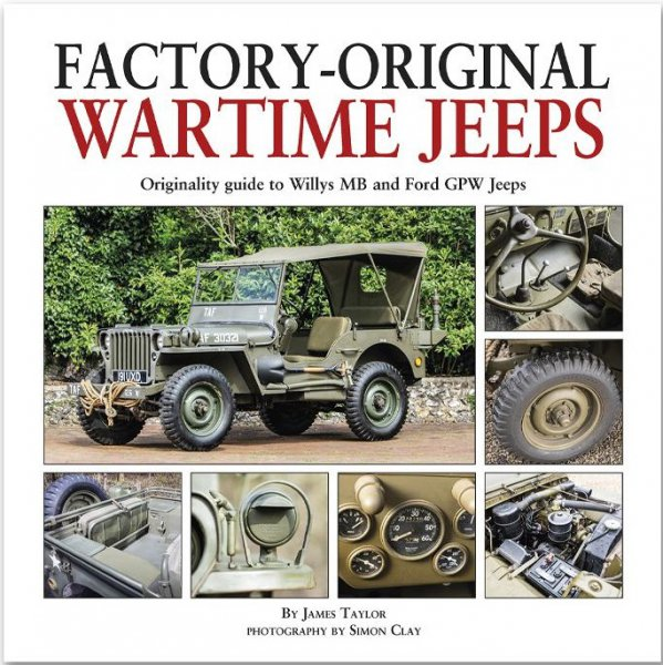 Factory-Original Wartime Jeeps #2# Originality Guide Willys MB and Ford GPW Jeeps