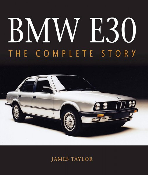 BMW E30 — The Complete Story