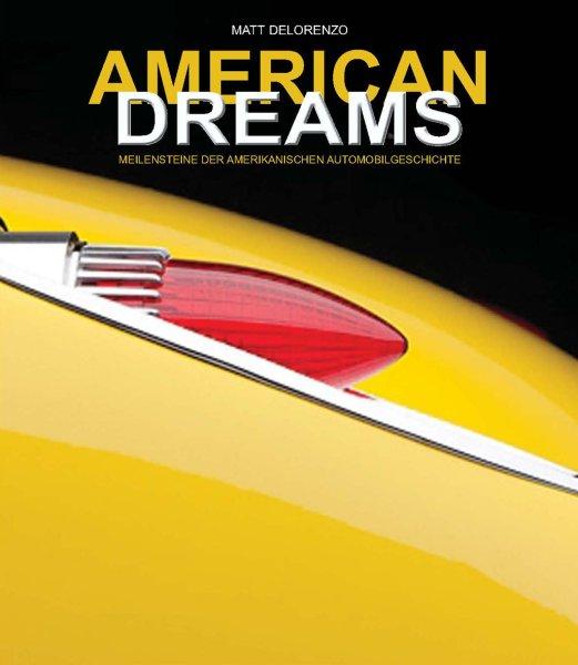 American Dreams #2# Meilensteine der amerikanischen Automobilgeschichte