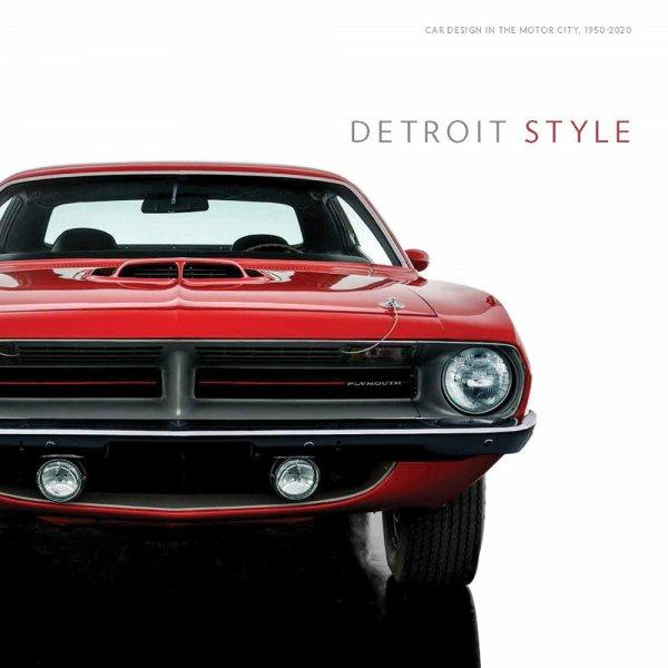 Detroit Style #2# Car Design in the Motor City, 1950-2020