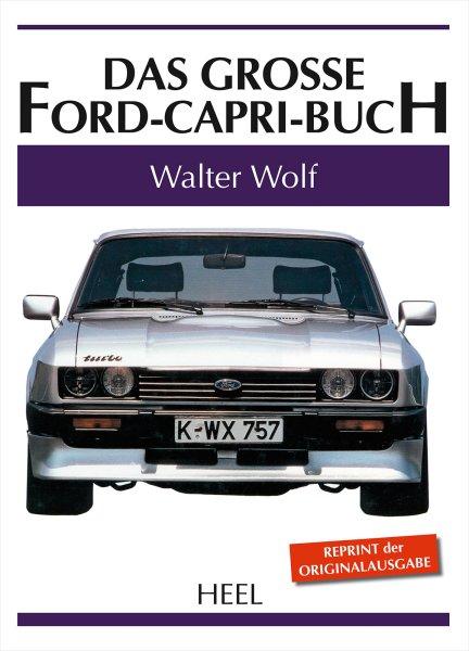 Das grosse Ford Capri-Buch — Reprint der Originalausgabe