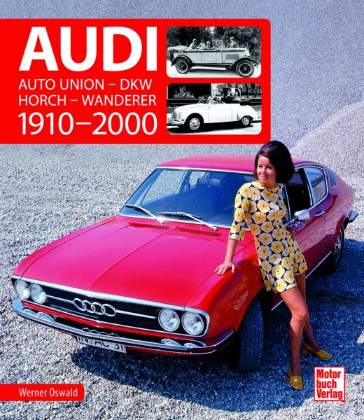 Audi 1910-2000 #2# Auto Union · DKW · Horch · Wanderer