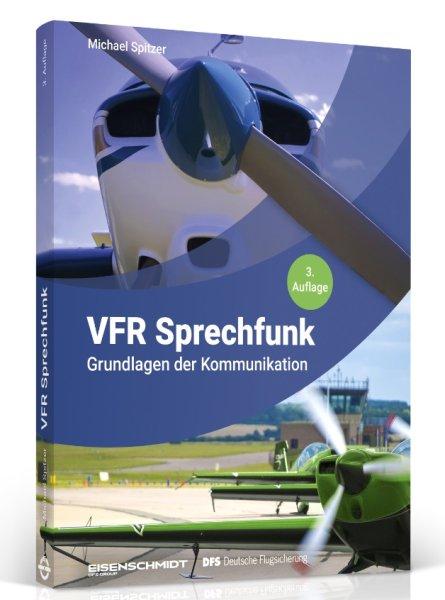 VFR Sprechfunk — Grundlagen der Kommunikation (3. Auflage 2020)