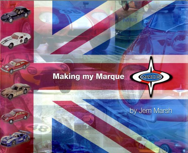 Making my Marque #2# A Celebration of 50 Years of Marcos Cars