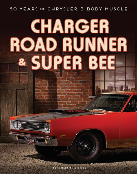 Charger, Road Runner & Super Bee #2# 50 Years of Chrysler B-Body Muscle