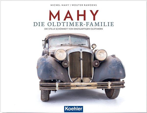 MAHY · Die Oldtimer-Familie — Die stille Schönheit von einzigartigen Oldtimern
