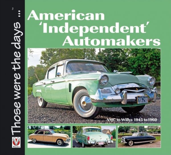 American Independent Automakers — Amc to Willys 1945-1960