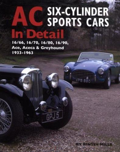 AC Six-Cylinder Sports Cars In Detail #2# 16/66, 16/70, 16/80, 16/90, Ace, Aceca & Greyhound 1933-63