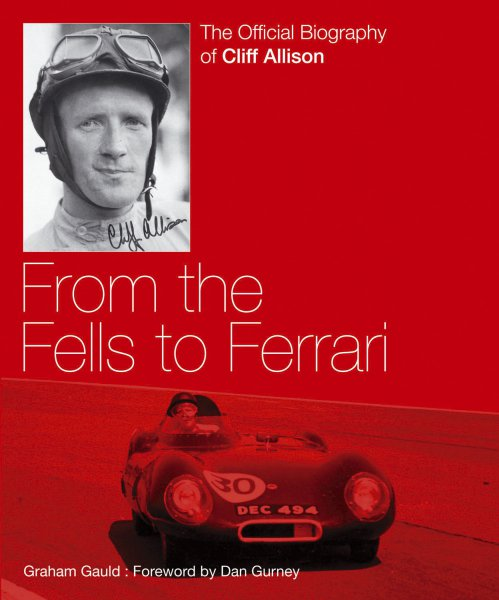 From the Fells to Ferrari #2# The Official Biography of Cliff Allison