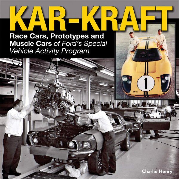 Kar-Kraft — Race Cars, Prototypes and Muscle Cars of Ford's Specialty Vehicle Activity Program