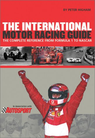 The International Motor Racing Guide #2# The Complete Reference from Formula 1 to Nascar