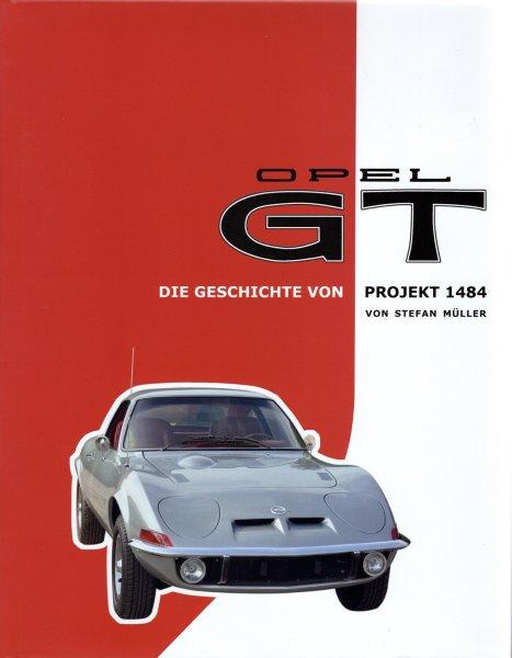 Opel GT #2# Die Geschichte von Projekt 1484
