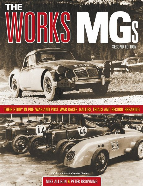 The Works MG's #2# Their story in pre-war and post-war races, rallies, trials and record-breaking