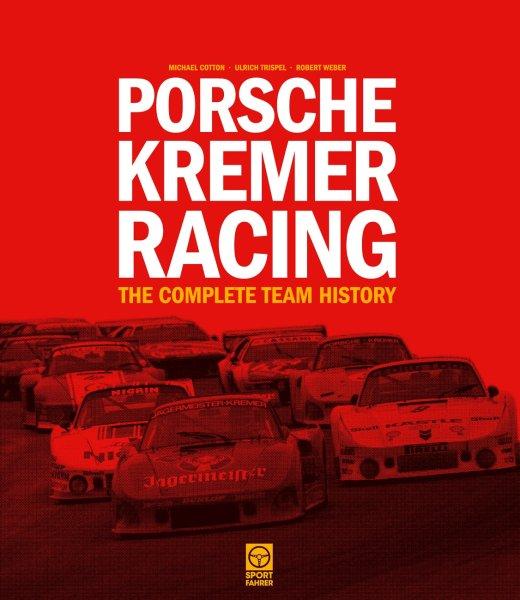 Porsche Kremer Racing #2# The Complete Team History