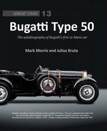 Bugatti Type 50 #2# The autobiography of Bugatti's first Le Mans car