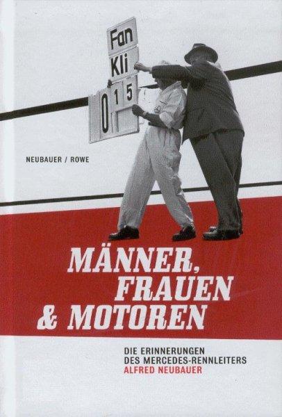 Männer, Frauen und Motoren #2# Die Erinnerungen des Mercedes-Rennleiters Alfred Neubauer