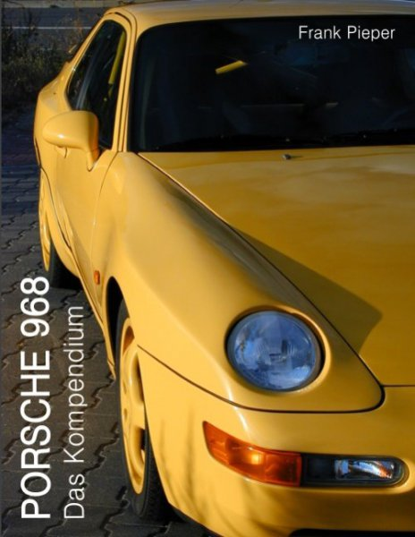 Porsche 968 — Das Kompendium