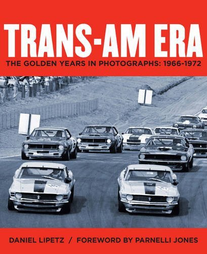 Trans-Am Era #2# The Golden Years in Photographs: 1966-1972