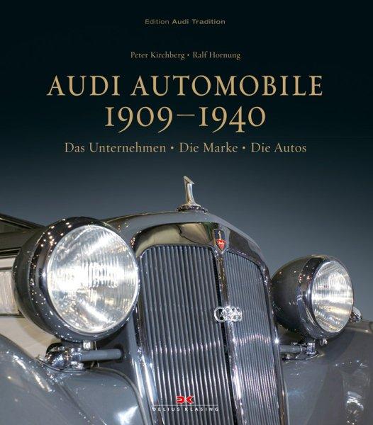 Audi Automobile 1909-1940 #2# Das Unternehmen · Die Marke · Die Autos