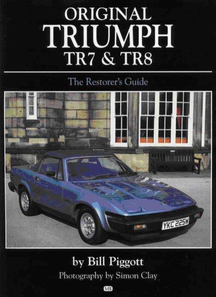 Original Triumph TR7 & TR8 #2# The Restorer's Guide