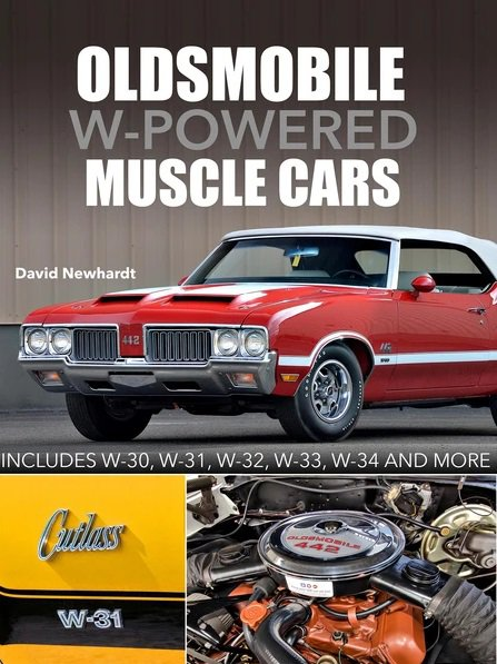 Oldsmobile W-Powered Muscle Cars — includes W-30, W-31, W-32, W-33, W-34, and more