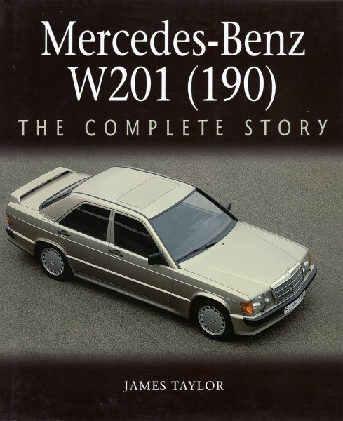 Mercedes-Benz W201 (190) #2# The Complete Story