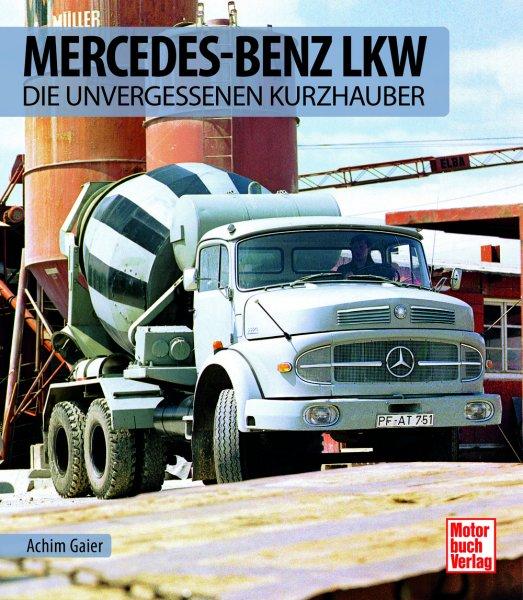 Mercedes-Benz LKW — Die unvergessenen Kurzhauber