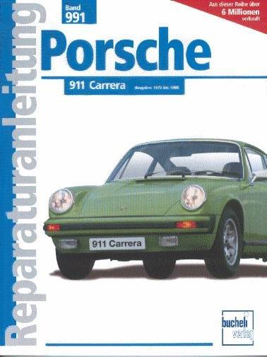 Porsche 911 Carrera · 1975-1988 #2# Reparaturanleitung Band 991