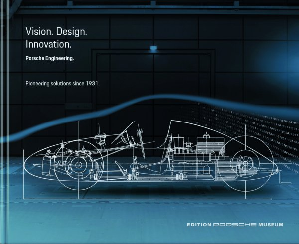 Porsche Engineering — Vision. Construction. Innovation. Pioneering solutions since 1931