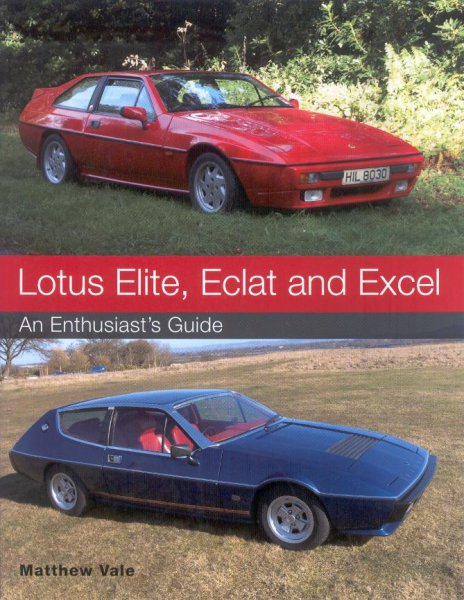 Lotus Elite, Eclat and Excel #2# An Enthusiast's Guide