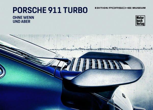 Porsche 911 Turbo #2# Ohne Wenn und Aber