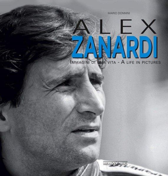 Alex Zanardi #2# A Life in Pictures / Immagini di una Vita